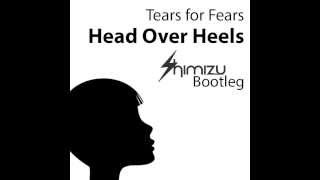 Tears for Fears - Head Over Heels (Shimizu Bootleg) Free Download