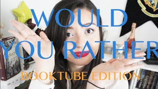 Would You Rather (booktube Edition)