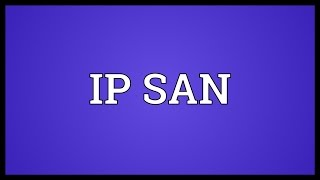 IP SAN Meaning