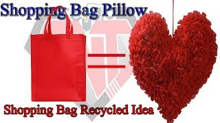 Make Shopping Bag Pillow || Tote Bag Heart  Pillow || Shopping Bag Recycled Idea