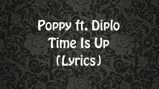 Poppy - Time Is Up ft. Diplo (Lyrics) Video