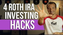 4 Roth IRA Investing Hacks.