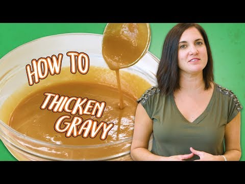 3 Ways to Thicken Gravy for Thanksgiving | Food 101 | Well Done