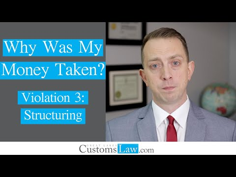 Why Was My Money Taken: Structuring (Violation 3)
