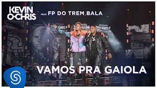Baixar Kevin O Chris feat. FP do Trem Bala - Vamos Pra Gaiola (DVD Evoluiu) [Vídeo Oficial]