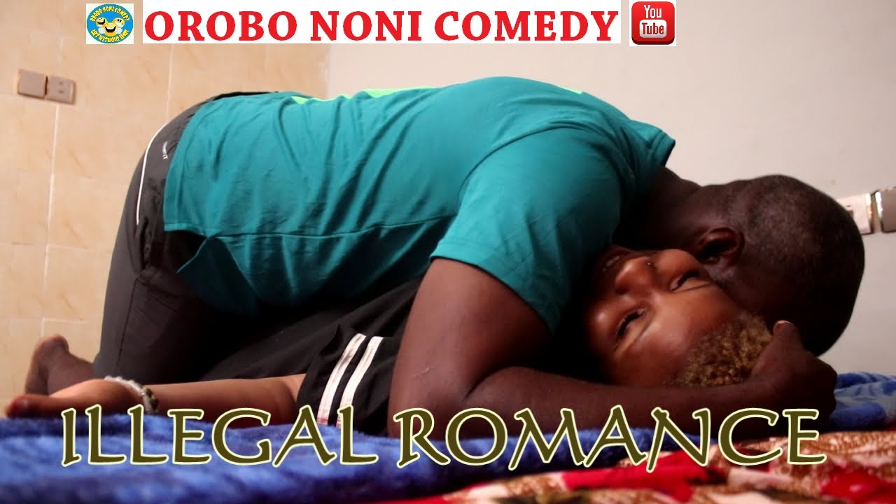 Download Illegal Romance | Orobo Noni Comedy | #Sex #Love #Rape #xxxxxx #Touching #Bangla #Relationship #Kiss