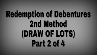 Redemption of debenture | Draw of Lots method