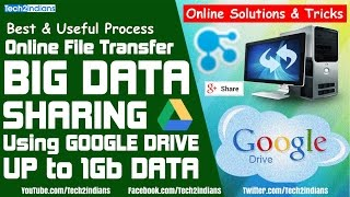 Online Big Data Transfer/Send Using Google Drive | UpTo 1GB | Free Process