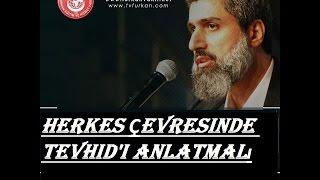 Herkez Çevresinde Tevhid'i Anlatmalı! _/Alparslan Kuytul Hocaefendi