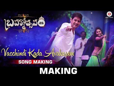 Brahmotsavam - Songs Making   Vacchindi Kada Avakasam Song   Mahesh Babu   Samantha   Kajal Aggarwal