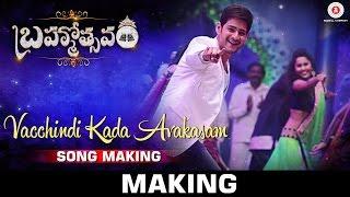 Brahmotsavam Songs Making | Vacchindi Kada Avakasam Song | Mahesh Babu | Samantha | Kajal Aggarwal
