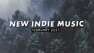 New Indie Music | February 2021 Playlist