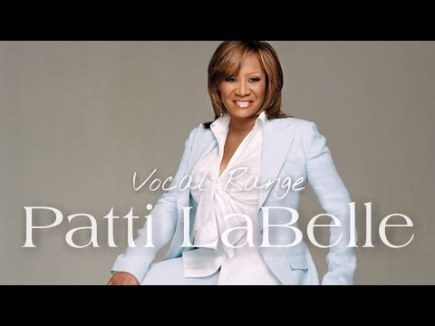 Patti LaBelle's Vocal Range: C3 - D6 - F6