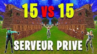 15 VS 15 EN SERVEUR PRIVE SUR FORTNITE BATTLE ROYALE !!!