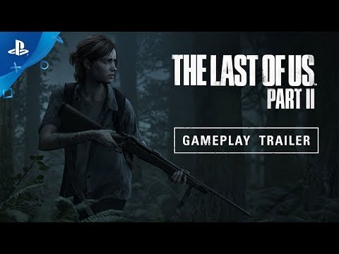 The Last of Us Part II – E3 2018 Gameplay Reveal Trailer   PS4