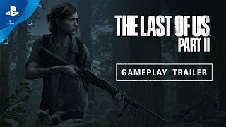 The Last Of Us Part    – E3 2018 Gameplay Reveal Trailer  PS4