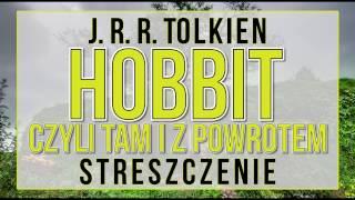 Hobbit, czyli tam i z powrotem - streszczenie