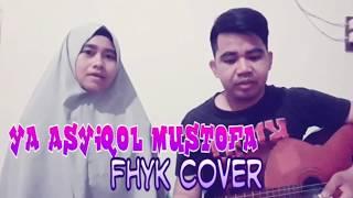 YA ASYIQOL MUSTOFA ( FHYK COVER )