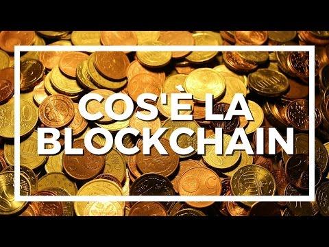 Cos'è la BlockChain? (in italiano)