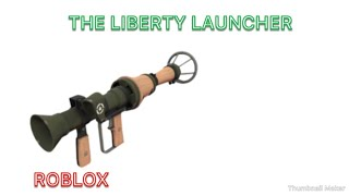 ROBLOX (Team Fortress 2 vs) The liberty launcher
