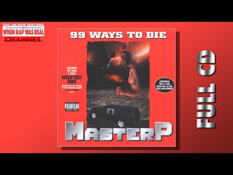 Master P - 99 Ways To Die [Full Album] CD Quality