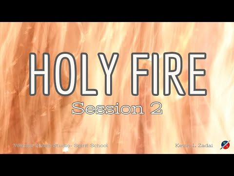 HOLY FIRE!  Live Spirit School Session 2  - Kevin Zadai