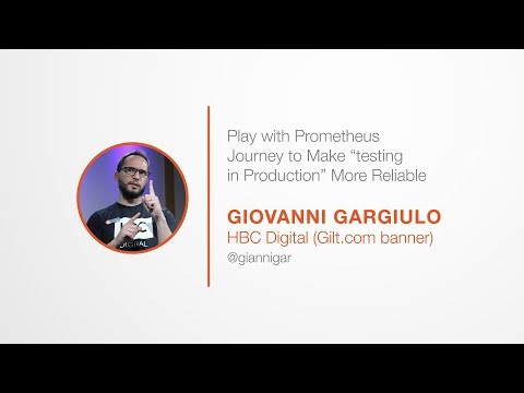 "PromCon 2017: Play with Prometheus - Journey to Make ""testing in Production"" More Reliable"