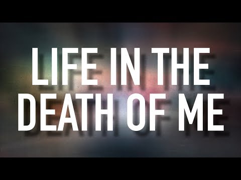 Life in the Death of Me - [Lyric Video] Unspoken