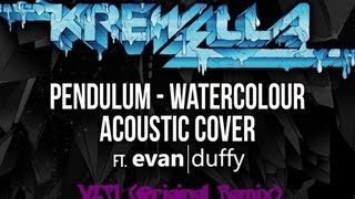 Pendulum - Watercolour (Krewella Acoustic Cover feat. Evan Duffy) Cheese Dubstep Original Remix