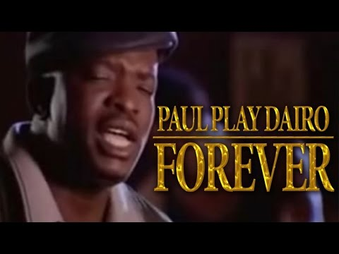 Paul Play Dairo - Forever - (Official Music Video)