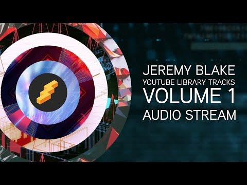 Jeremy Blake - YouTube Library Tracks (Volume 1)
