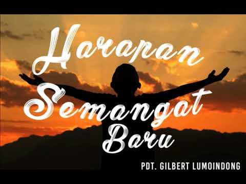Pdt. Gilbert Lumoindong - Harapan Semangat Baru Mp3
