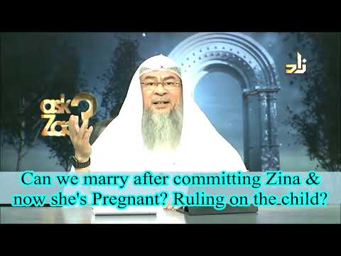 Can we marry after commiting zina & now she's pregnant? Ruling on the child? - Assim al hakeem