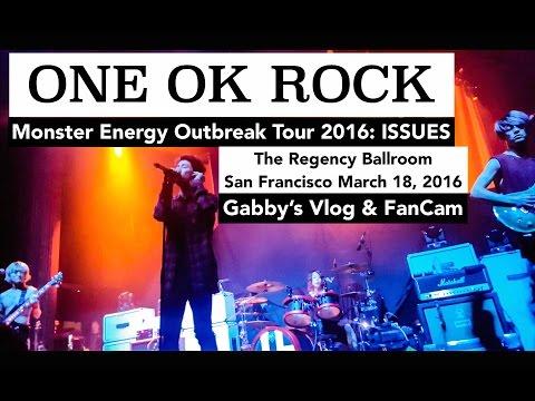 ONE OK ROCK San Francisco 2016   Monster Energy Outbreak Tour The Regency Ballroom March 18 2016