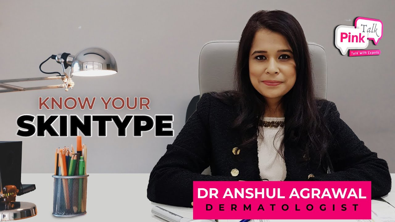 Know Your Skintype | Pink Talk | Dr. Anshul