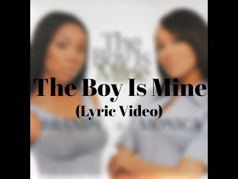 Brandy & Monica - The Boy Is Mine (Lyric Video)