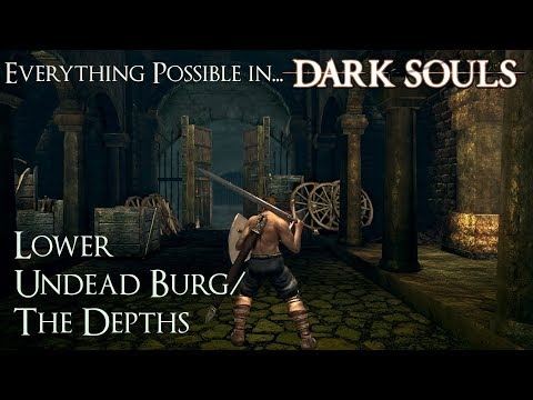 Dark Souls Walkthrough - Everything possible in... Lower Undead Burg/The Depths ► 4
