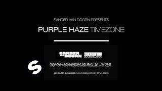 Download Sander van Doorn pres. Purple Haze ft Frederick - Timezone MP3 song and Music Video