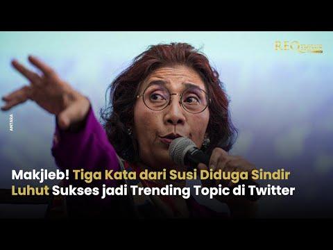 Diduga Sindir Luhut, Susi Sukses jadi Trending Topik di Twitter