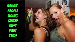 DRUNK PEOPLE DOING CRAZY THINGS #2 | FAILS - GETTING HURT AND HOT GIRLS