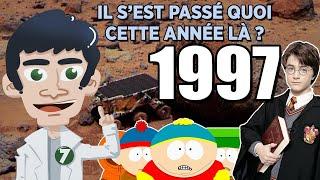 1997 - IL S'EST PASSÉ QUOI CETTE ANNÉE LÀ ?
