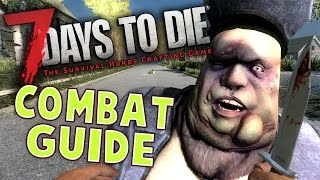 7 Days to Die Combat Guide - Best ways to kill a zombie (7 Days to Die Combat Tips - Tutorial)