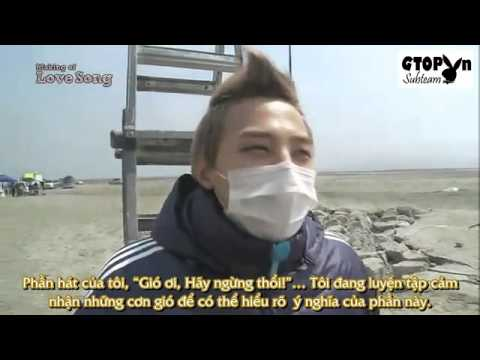 [GTOPvn][Vietsub] Making of MV Love Song - Big Bang
