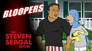 The Steven Seagal Show #001 Bloopers