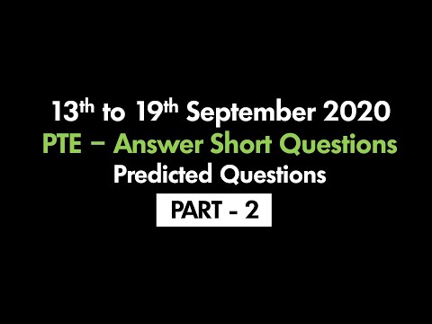 PTE - ANSWER SHORT QUESTIONS (PART-2) | 13TH SEPTEMBER TO 19TH SEPTEMBER 2020 : PREDICTED QUESTIONS