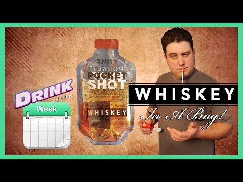 DRINK OF THE WEEK - Whiskey in a Bag