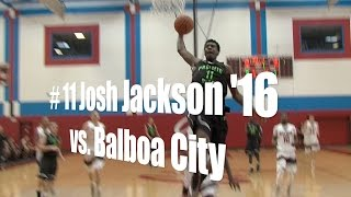 Josh Jackson '16, Prolific Prep Junior vs. Balboa City, 2/8/15
