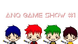 ANQ GAME SHOW #1 Partie 1