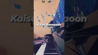 Kaise Bataaoon from