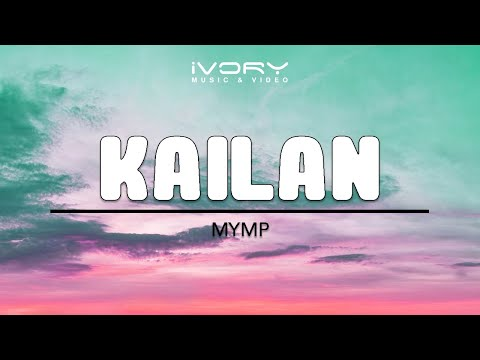 MYMP | Kailan | Official Lyric Video